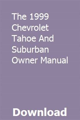 The 1999 Chevrolet Tahoe And Suburban Owner Manual Chevrolet Tahoe Owners Manuals Tahoe