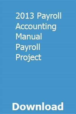 2013 Payroll Accounting Manual Payroll Project | moinifahrquad