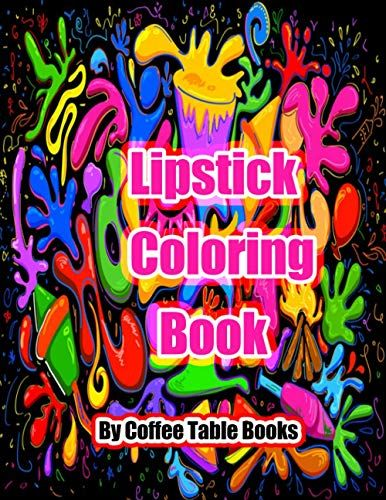 Lipstick Coloring Book Lipstick Coloring Book For Mom And Girls Stress Relieving Designs For Relaxation By Coffee Ta In 2021 Books For Moms Books Coloring Books