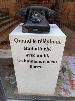 Quand le téléphone était attaché avec un fil, les humains étaient libres...  | Citations sympa, Citation, Belles citations