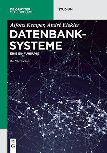 Datenbanksysteme Eine Einf Hrung De Gruyter Studium Einf Eine Datenbanksysteme Hrung Studium Informatik Studium Kindle Bucher