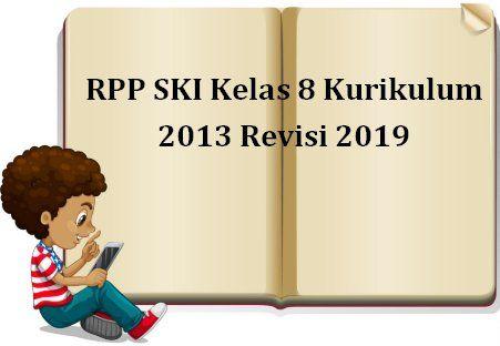 Rpp Ski Kelas 8 Kurikulum 2013 Revisi 2019 Semester 1 Dan 2 Kurikulum Pendidikan Ski