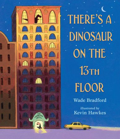 There S A Dinosaur On The 13th Floor By Wade Bradford 9780763686659 Penguinrandomhouse Com Books 13th Floor Magic Treehouse Flooring