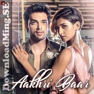 Aakhri Baar 2019 Indian Pop Mp3 Songs Download Di 2020
