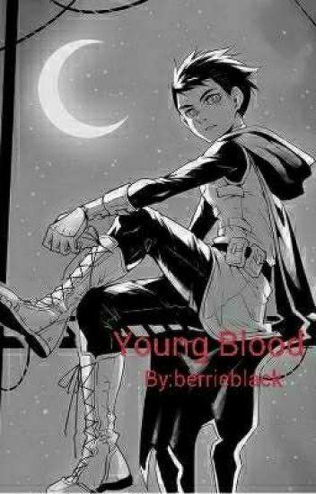 Young Blood (Damian Wayne x Reader) | Dc comics | Damian wayne