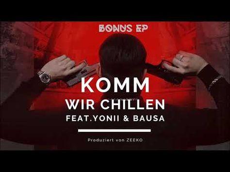 Song Lyrics - Letras Música - Tradução em Português: CAPO - KOMM WIR  CHILLEN feat. YONII & BAUSA | Chillen, Collegeblock