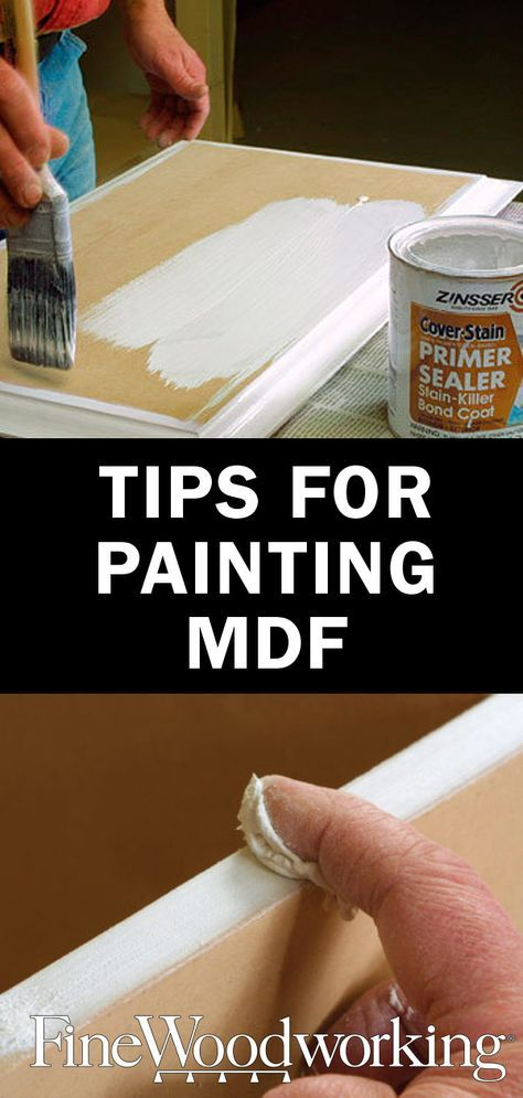 Tips For Painting Mdf Seal The Edges With Drywall Putty To Ensure A Consistent Coat When Painting Medium Density Woodworking Woodworking Tips Learn Woodworking