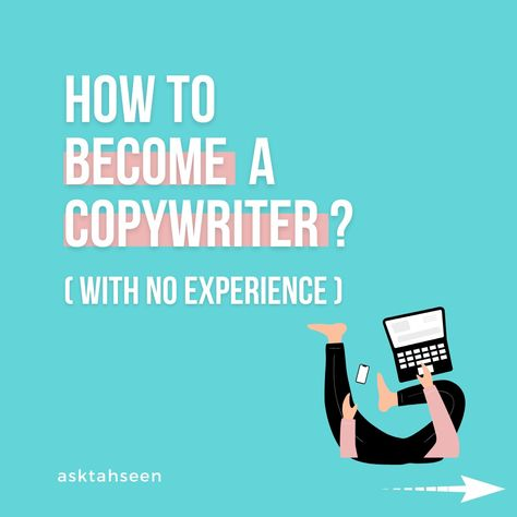 How to become a Copywriter with (No Experience)