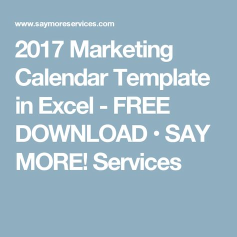 2017 Marketing Calendar Template in Excel - FREE DOWNLOAD u2022 SAY - what is a marketing calendar