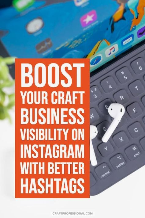 The Best Instagram Hashtags for Your Craft Business