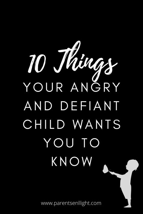10 Things Your Angry and Defiant Child Wants You to Know