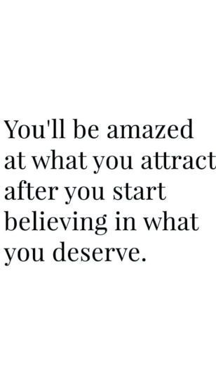 Law of Attraction. You'll be Amazed at What You Attract After You Start Believing in What you Deserve.