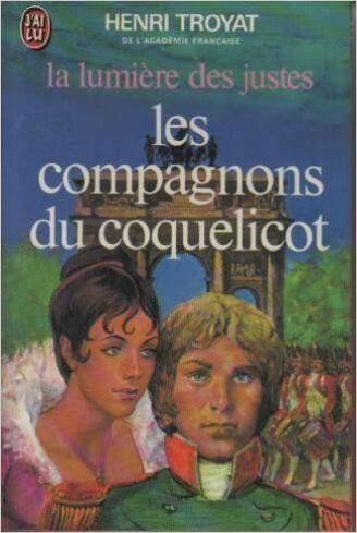 La Lumiere Des Juste Tome 1 Les Compagnons Du Coquelicot Amazon Com Henri Troyat Books Books Reading Movie Posters