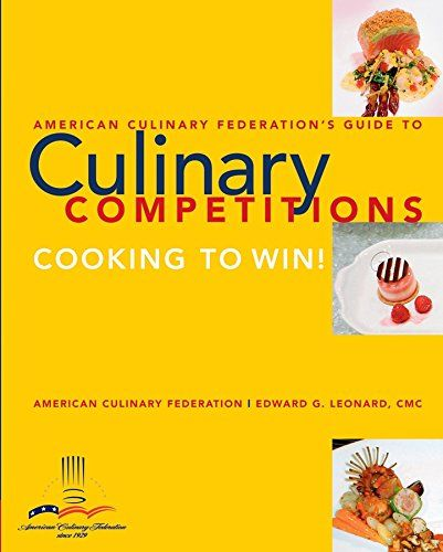 Download Pdf American Culinary Federation Guide To Competitions