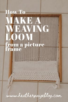 How To Make A Weaving Loom From A Picture Frame