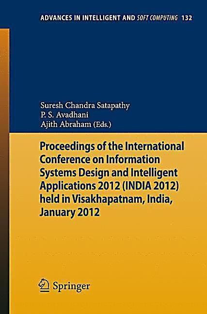 Proceedings Of The International Conference On Information Systems Design And Intelligent Applications 2012 India 2012 In 2020 Welt