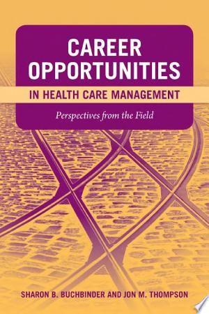 Download Career Opportunities In Health Care Management Pdf Free Healthcare Management Health Care Career Opportunities