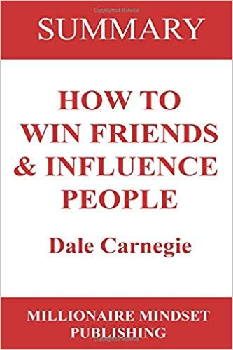 Download Summary How To Win Friends And Influence People By Dale Carnegie Pdf Online How To Influence People Reading Summary Business Books