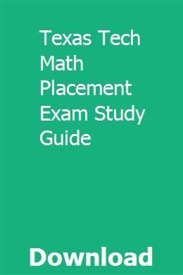 Texas Tech Math Placement Exam Study Guide Exam Study Study Guide Math Study Guide