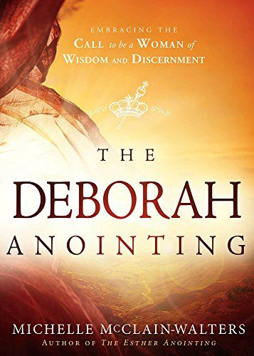June 29 2020 At 11 09am Are You Searching For The Deborah Anointing Embracing The Call To Be A Woman Of Wisdom And Discernment Discernment Wisdom Bible Women