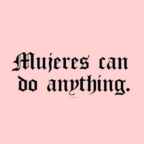 Mujeres women can do anything Mood Quotes, Life Quotes, Latinas Quotes, Chicano Love, Mexican Quotes, Gangsta Quotes, Spanish Quotes, Quotes To Live By, Favorite Quotes