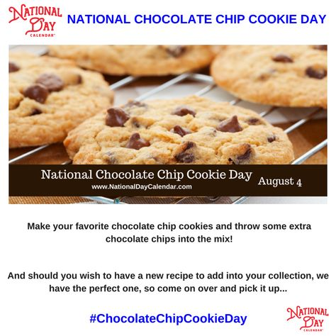 National Chocolate Chip Cookie Day August 4 National Chocolate Chip Day Chip Cookies Chocolate Chip