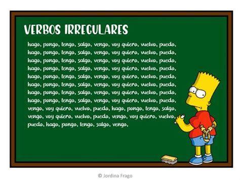 Conjugacion Verbos Regulares E Irregulares Verbos Irregulares Verbos