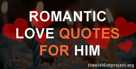 Top 18 Romantic Love Quotes For Him with Images 2019