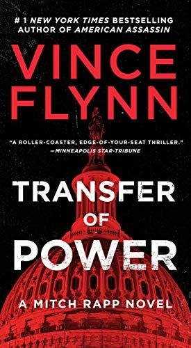 Transfer Of Power A Mitch Rapp Novel Transfer Of Power A Mitch Rapp Novel Book 1 Transfer Of Power A Mitch Rapp Novel Read On With Images Vince Flynn Mitch Rapp Novels