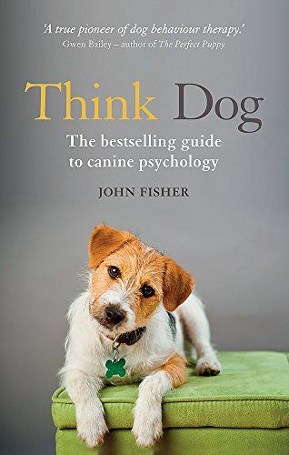 Think Dog An Owner S Guide To Canine Psychology Dog Training