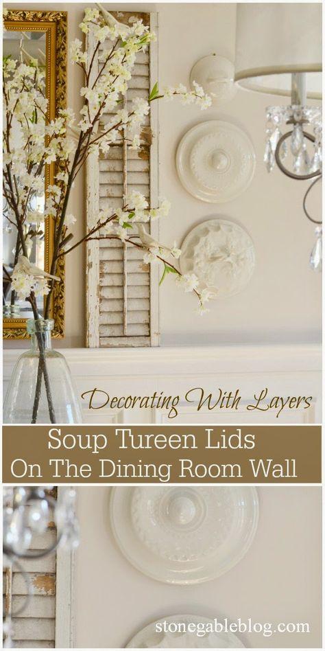 Hang soup tureens on walls for fabulous interst. I'll show you how.... stonegableblog.com