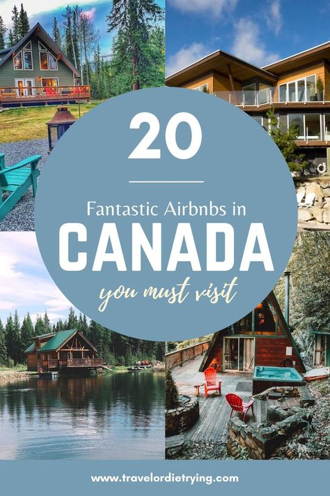 The Coolest Airbnb Stays In Canada You Must Visit