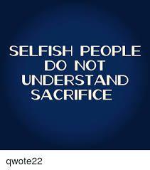 Image Result For Selfish People Meme Selfish People Quotes Selfish People People Quotes Truths