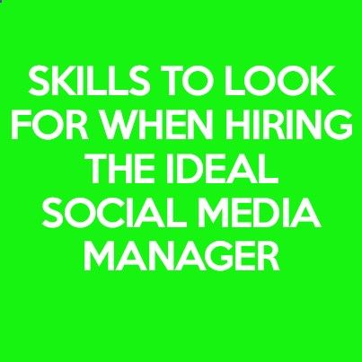 Traits And Skills To Look For When Hiring A Social Media Manager