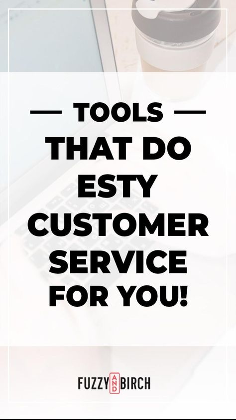 Tools that do Etsy Customer Service For You