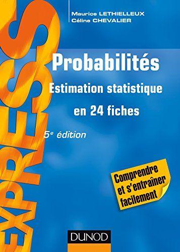 Probabilites 5e Ed Estimation Statistique En 24 Fiches Francais Mathematiques Financieres Statistiques Mathematiques Mathematiques