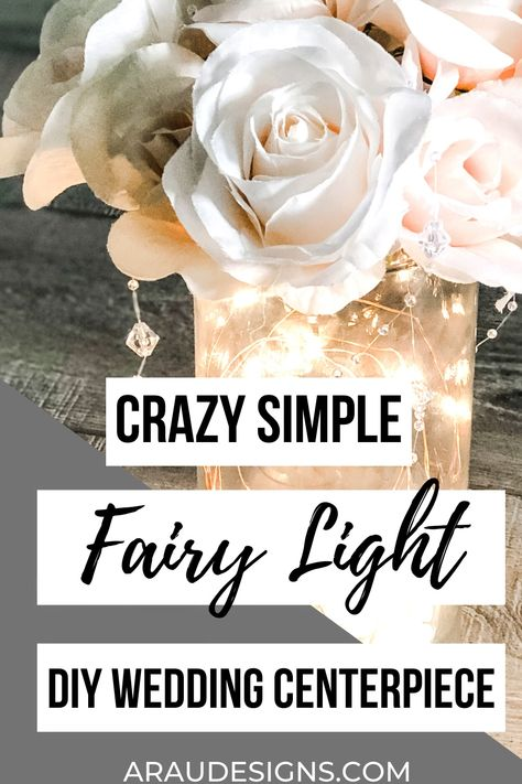 Want a fairy light wedding centerpiece idea without the mason jar? Try this simple and easy DIY table wedding decor centerpiece for your indoor reception or outdoor reception. It's the perfect fairy light reception centerpiece to add to your table decor. These could also be used for your wedding backdrop during your ceremony or could be part of your aisle decor. Visit araudesigns.com for more details! #araudesigns #weddingdecor #DIYweddingcenterpiece #DIY #DIYWedding #tips #onabudget