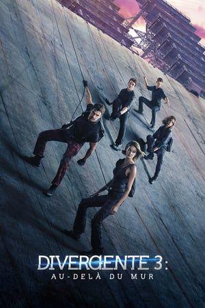Regarder Divergente 3 Au Dela Du Mur 2016 Film Complet En Streaming Vf Entier Francais Allegiant Movie Poster Allegiant Movie Divergent Movie