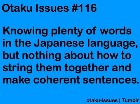 Baka!!  *grin* - I may not be able to make complete sentences but I sure as hell can call someone an Idiot!! pfft....