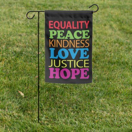 Equality Peace Justice Love Garden Flag Zazzle Com Custom Garden Flags Garden Flags Garden Flags Ideas
