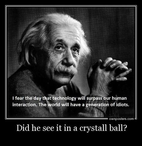 Albert Einstein Quotes Technology Idiots Pictures Albert Einstein
