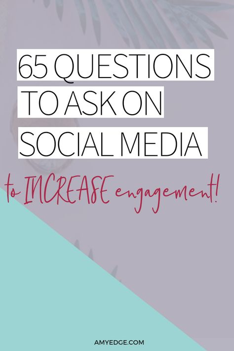 60 Social Media Questions to Increase Engagement