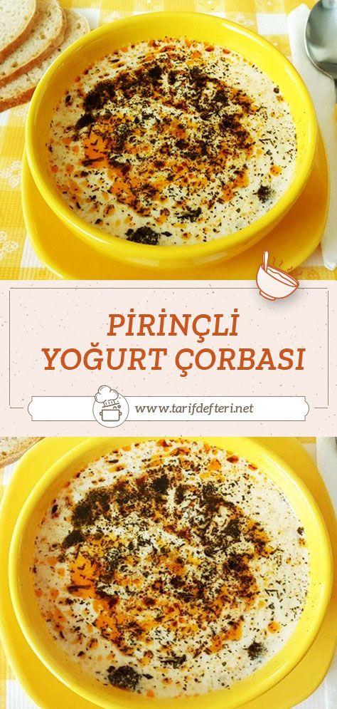 Pirincli Yogurt Corbasi Tarifi Tarif Defteri Yemek Tarifi Yemek Tarifleri Gida Yogurt