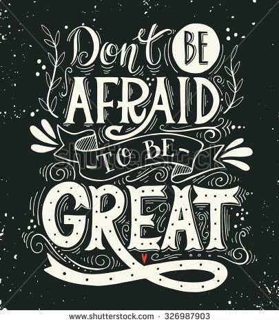 Dont Be Afraid Be Great Quote Stock Vector (Royalty Free) 326987903