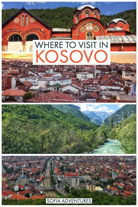 5 Best Places to Visit in Kosovo - Sofia Adventures