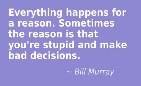 Top quotes by Bill Murray-https://s-media-cache-ak0.pinimg.com/474x/92/5c/e9/925ce99bb1ed484c054ba7e855c1b3c8.jpg