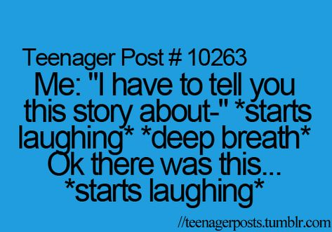 I do this all the time but when my friend does it tome im all like (in my head) spit it out already. #teenagerpostsfunny