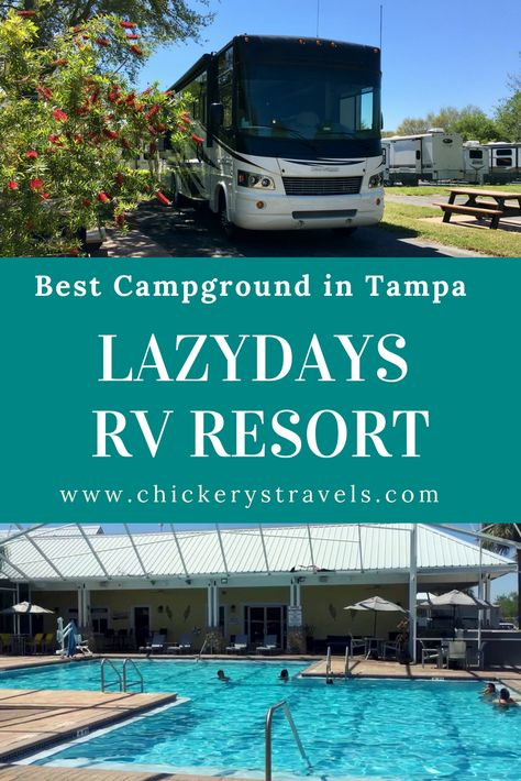 Campground Review Lazydays Rv Resort And Campground In Tampa Florida Lazydays Rv Resort Florida Camping Rv Parks And Campgrounds