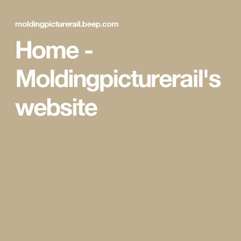 Home - Moldingpicturerail's website