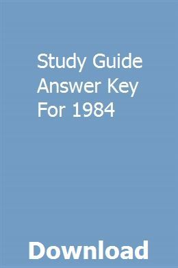 Study Guide Answer Key For 1984 Study Guide Answer Keys Critical Thinking Skills